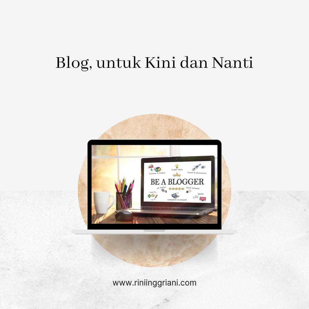 Blog untuk Kini dan Nanti
