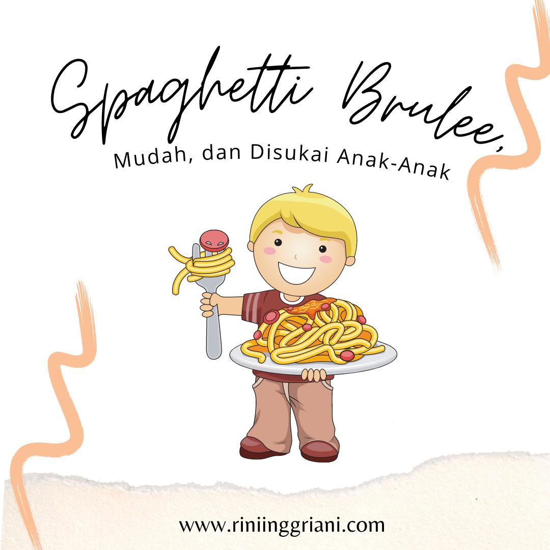 Spaghetti Brulee, Mudah, dan Disukai Anak-anak