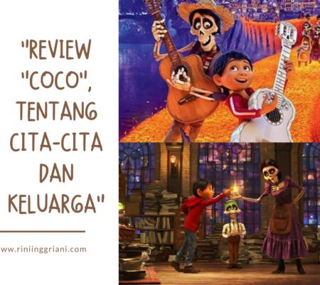 """Review Film """"Coco"""", Tentang Cita-cita dan Keluarga"""